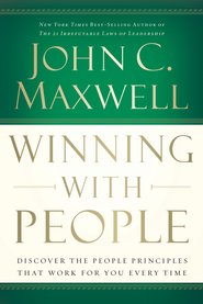 Winning With People: Discover the People Principles that Work for You Every Time - eBook  -     By: John C. Maxwell