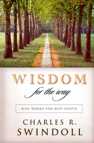 Wisdom for the Way: Wise Words for Busy People - eBook  -     By: Charles R. Swindoll