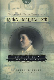 Writings to Young Women from Laura Ingalls Wilder - Volume Two: On Life As a Pioneer Woman - eBook  -     By: Laura Ingalls Wilder