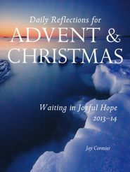Waiting in Joyful Hope 2013-14: Daily Reflections for Advent and Christmas 2013-2014 - eBook  -     By: Jay Cormier