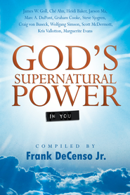 God's Supernatural Power In You - eBook  -     By: James Goll, Kris Vallotton, Graham Cooke