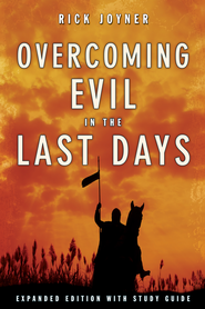 Overcoming Evil in the Last Days Expanded Edition With Study Guide - eBook  -     By: Rick Joyner