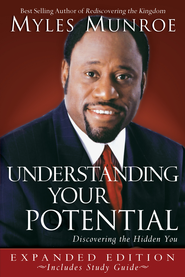 Understanding Your Potential Expanded Edition: Discovering the Hidden You - eBook  -     By: Myles Munroe
