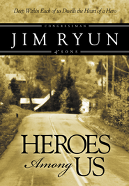 Heroes Among Us: Deep Within Each of Us Dwells the Heart of a Hero - eBook  -     By: Jim Ryun