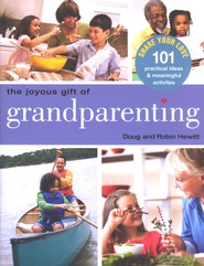 The Joyous Gift of Grandparenting   -     By: Doug Hewitt
