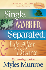 Single, Married, Separated, and Life After Divorce - eBook  -     By: Myles Munroe