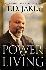 Power for Living - eBook  -     By: T.D. Jakes