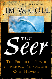 Seer, The: The Prophetic Power of Visions, Dreams, and Open Heavens - eBook  -     By: Jim W. Goll