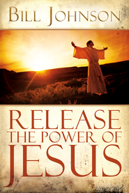 Release the Power of Jesus - eBook  -     By: Bill Johnson