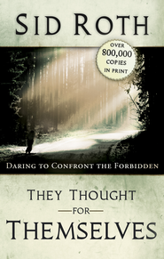 They Thought for Themselves: Daring to Confront the Forbidden - eBook  -     By: Sid Roth
