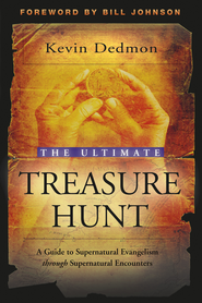 Ultimate Treasure Hunt, The: A Guide to Supernatural Evangelism Through Supernatural Encounters - eBook  -     By: Kevin Dedmon