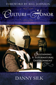 Culture of Honor: Sustaining a Supernatural Environment - eBook  -     By: Danny Silk