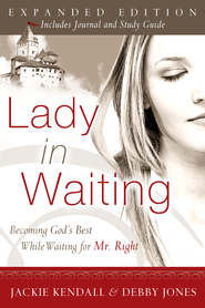 Lady In Waiting Expanded: Becoming God's Best While Waiting for Mr. Right - eBook  -     By: Jackie Kendall, Debby Jones