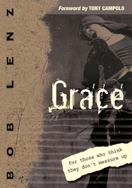 Grace: For Those Who Think They Don't Measure Up - eBook  -     By: Bob Lenz