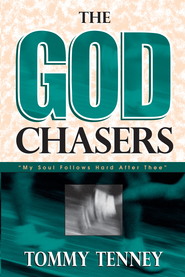 God Chasers, The: My Soul Follows Hard After Thee - eBook  -     By: Tommy Tenney