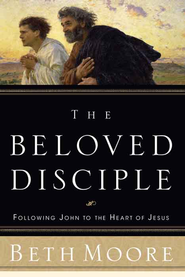 The Beloved Disciple: Following John to the Heart of Jesus - eBook  -     By: Beth Moore