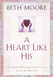 A Heart Like His: Intimate Reflections on the Life of David - eBook  -     By: Beth Moore