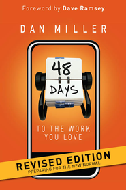 48 Days Work You Love: Preparing for the New Normal - eBook  -     By: Dan Miller, Dave Ramsey