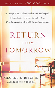 Return from Tomorrow / Special edition - eBook  -     By: George G. Ritchie, Elizabeth Sherrill