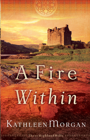 Fire Within, A - eBook  -     By: Kathleen Morgan