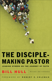 Disciple-Making Pastor, The: Leading Others on the Journey of Faith / Revised - eBook  -     By: Bill Hull