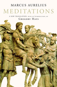 The Meditations   -     Edited By: Gregory Hays     By: Marcus Aurelius