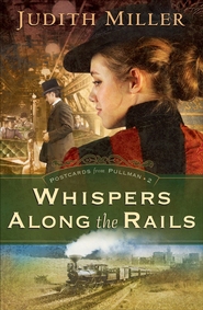 Whispers Along the Rails - eBook  -     By: Judith Miller