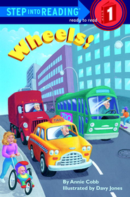 Step Into Reading, Level 1: Wheels!   -     By: Annie Cobb