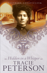 Hidden in a Whisper - eBook  -     By: Tracie Peterson