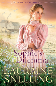 Sophie's Dilemma - eBook  -     By: Lauraine Snelling