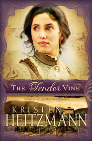 Tender Vine, The - eBook  -     By: Kristen Heitzmann