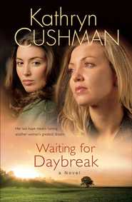 Waiting for Daybreak - eBook  -     By: Kathryn Cushman