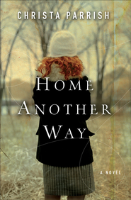 Home Another Way - eBook  -     By: Christa Parrish