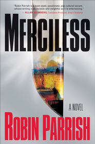 Merciless - eBook  -     By: Robin Parrish