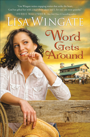 Word Gets Around - eBook  -     By: Lisa Wingate