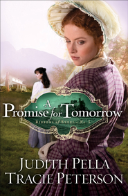 Promise for Tomorrow, A - eBook  -     By: Judith Pella, Tracie Peterson