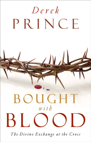 Bought with Blood: The Divine Exchange at the Cross - eBook  -     By: Derek Prince