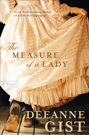Measure of a Lady, The: A Novel - eBook  -     By: Deeanne Gist