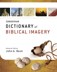 Zondervan Dictionary of Biblical Imagery - eBook  -     By: John A. Beck