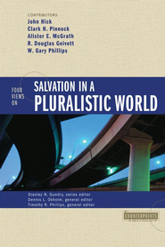 Four Views on Salvation in a Pluralistic World - eBook  -     Edited By: Dennis L. Okholm, Timothy R. Phillips, Stanley N. Gundry     By: John Hick, Clark H. Pinnock, Alister E. McGrath