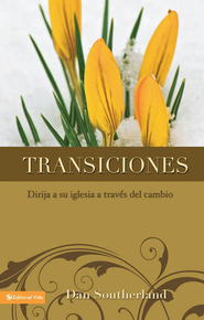 Transiciones: Leading Your Church Through Change - eBook  -     By: Dan Southerland