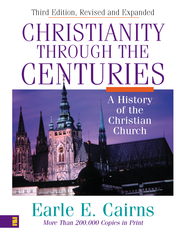Christianity Through the Centuries: A History of the Christian Church - eBook  -     By: Earle Cairns