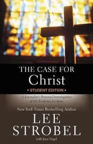 The Case for Christ - Student Edition: A Journalist's Personal Investigation of the Evidence for Jesus - eBook  -     By: Lee Strobel