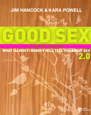 Good Sex 2.0: What (Almost) Nobody Will Tell You about Sex - eBook  -     By: Jim Hancock, Kara Powell