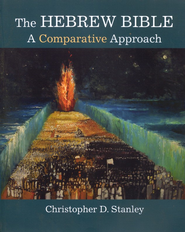 The Hebrew Bible: A Comparative Approach  -     By: Christopher Stanley