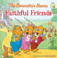 Living Lights: The Berenstain Bears Faithful Friends - eBook   -     By: Jan Berenstain, Michael Berenstain