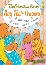 The Berenstain Bears Say Their Prayers - eBook  -     By: Stan Berenstain, Jan Berenstain, Michael Berenstain