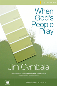 When God's People Pray Participant's Guide - eBook  -     By: Jim Cymbala, Stephen Sorenson, Amanda Sorenson