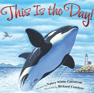 This Is the Day! - eBook  -     By: Nancy White Carlstrom     Illustrated By: Richard Cowdrey