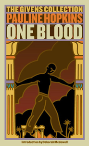 Of One Blood  -     By: Pauline Hopkins